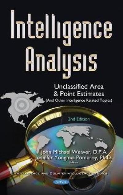 Intelligence Analysis - John Michael Weaver