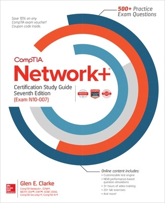 CompTIA Network+ Certification Study Guide, Seventh Edition (Exam N10-007) - Glen Clarke