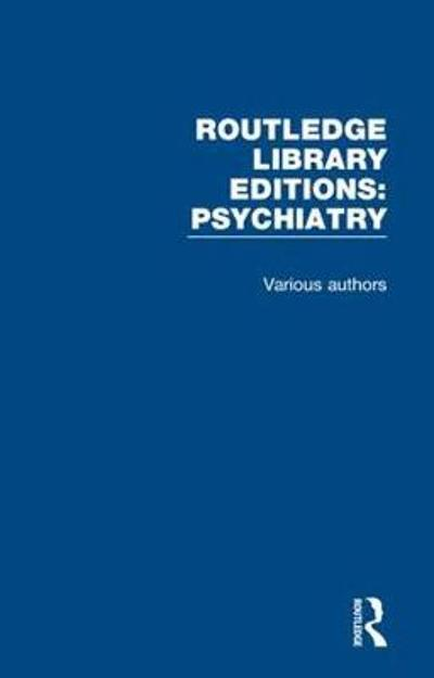 Routledge Library Editions: Psychiatry - Various