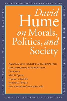 David Hume on Morals, Politics, and Society - David Hume