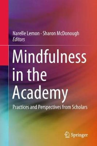 Mindfulness in the Academy - Narelle Lemon