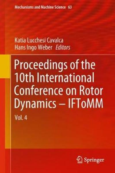Proceedings of the 10th International Conference on Rotor Dynamics - IFToMM - Katia Lucchesi Cavalca