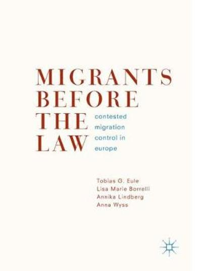 Migrants Before the Law - Tobias G. Eule