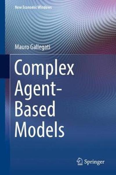 Complex Agent-Based Models - Mauro Gallegati