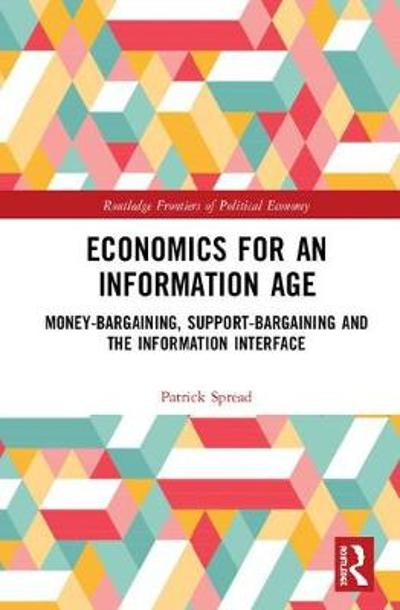Economics for an Information Age - Patrick Spread