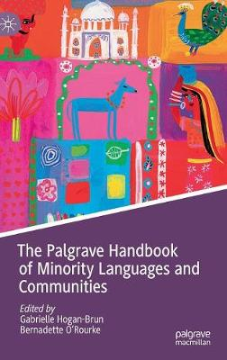 The Palgrave Handbook of Minority Languages and Communities - Gabrielle Hogan-Brun