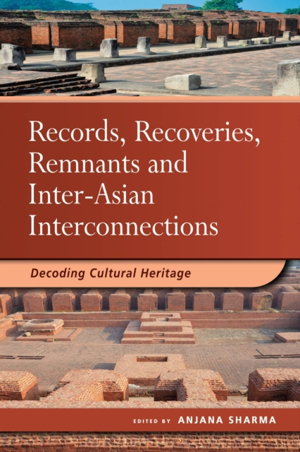 Records, Recoveries, Remnants and Inter-Asian Interconnections - Anjana Sharma