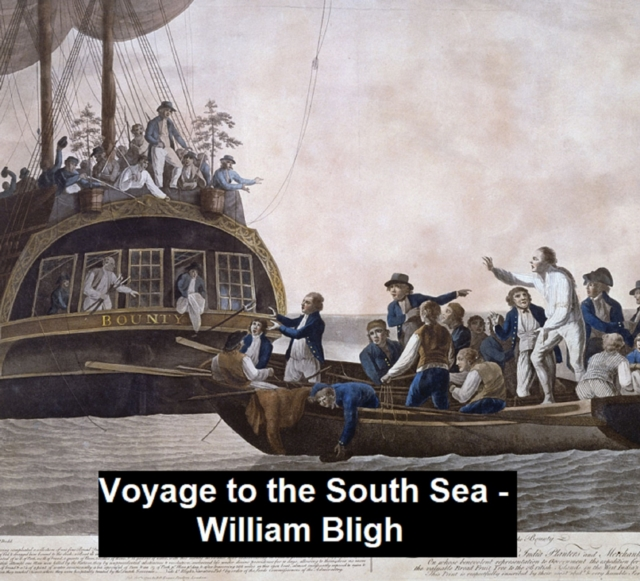 Voyage to the South Sea - William Bligh
