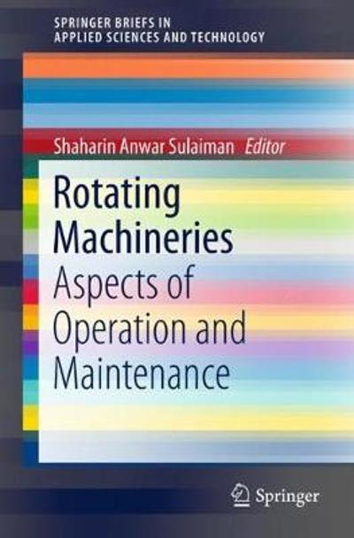 Rotating Machineries - Shaharin Anwar Sulaiman