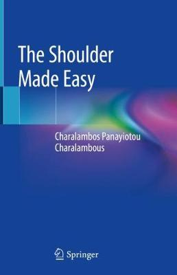 The Shoulder Made Easy - Charalambos Panayiotou Charalambous