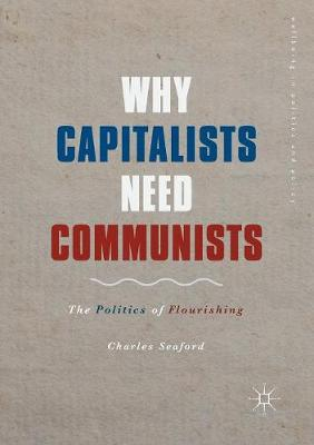 Why Capitalists Need Communists - Charles Seaford