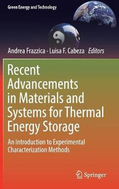 Recent Advancements in Materials and Systems for Thermal Energy Storage - Andrea Frazzica