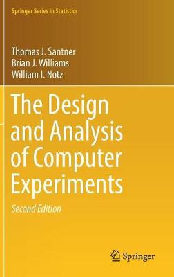 The Design and Analysis of Computer Experiments - Thomas J.  Santner