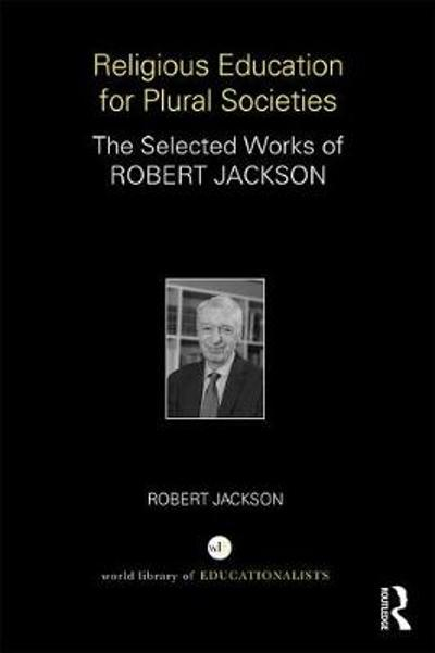 Religious Education for Plural Societies - Robert Jackson
