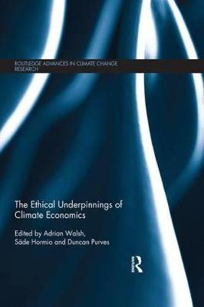 The Ethical Underpinnings of Climate Economics - Adrian Walsh