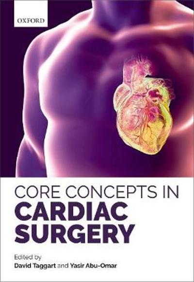 Core Concepts in Cardiac Surgery - David Taggart