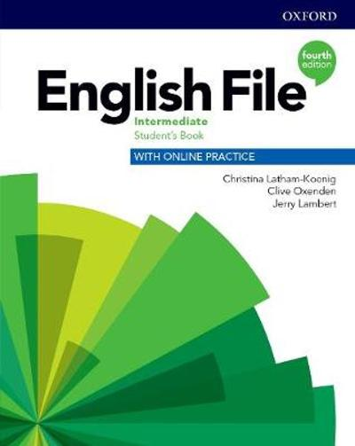 English File: Intermediate: Student's Book with Online Practice - Christina Latham-Koenig