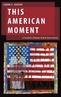 This American Moment - Caron E. Gentry