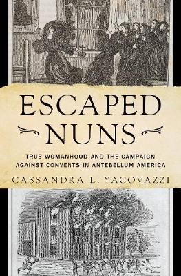 Escaped Nuns - Cassandra L. Yacovazzi
