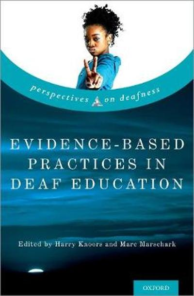 Evidence-Based Practices in Deaf Education - Harry Knoors