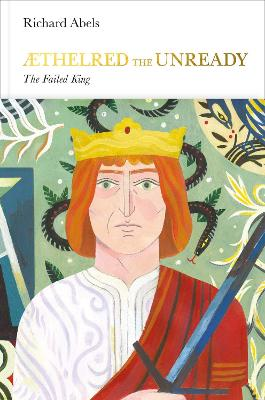 Aethelred the Unready (Penguin Monarchs) - Richard Abels