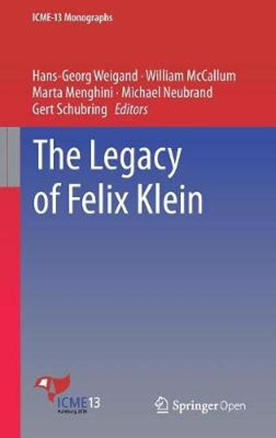 The Legacy of Felix Klein - Hans-Georg Weigand