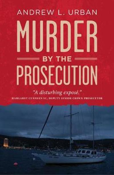 Murder by the Prosecution - Andrew L. Urban