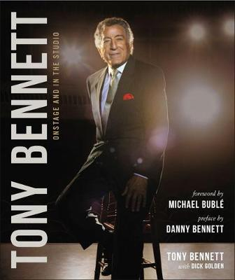Tony Bennett Onstage and in the Studio - Tony Bennett