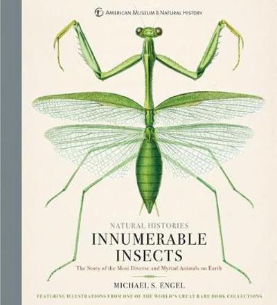 Innumerable Insects - Michael S. Engel