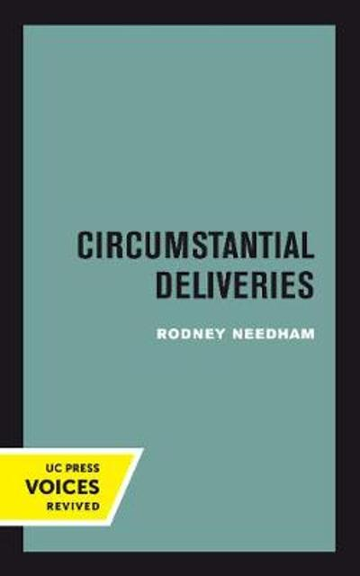 Circumstantial Deliveries - Rodney Needham