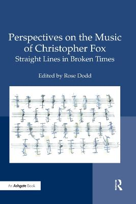 Perspectives on the Music of Christopher Fox - Dr Rose Dodd