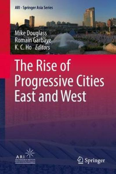The Rise of Progressive Cities East and West - Mike Douglass