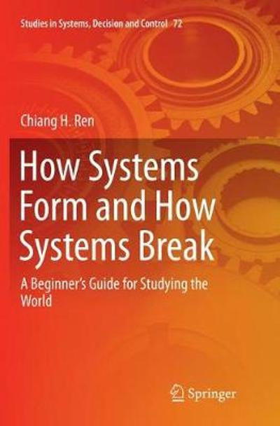 How Systems Form and How Systems Break - Chiang H. Ren
