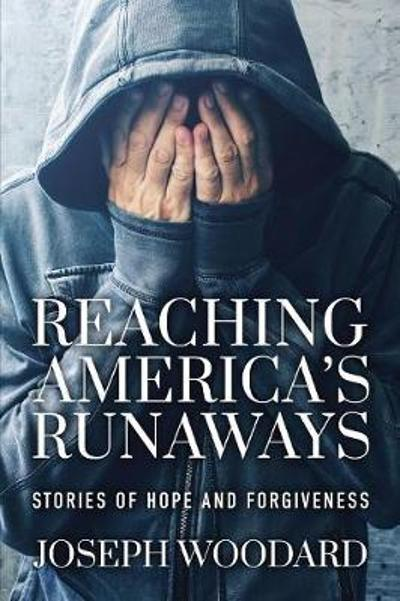 Reaching America's Runaways - Joseph Woodard