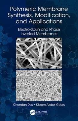 Polymeric Membrane Synthesis, Modification, and Applications - Chandan Das
