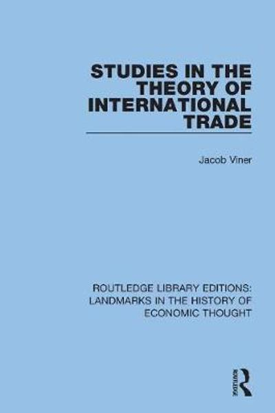 Studies in the Theory of International Trade - Jacob Viner
