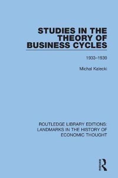 Studies in the Theory of Business Cycles - Michal Kalecki