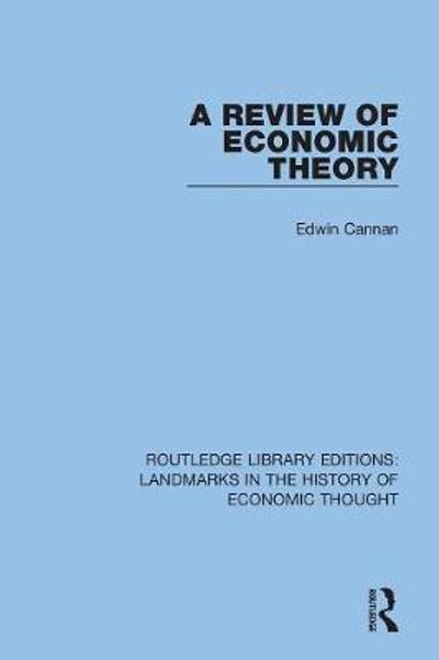 A Review of Economic Theory - Edwin Cannan