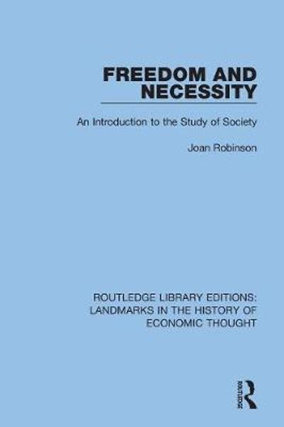 Freedom and Necessity - Joan Robinson
