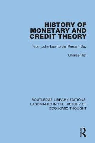 History of Monetary and Credit Theory - Charles Rist