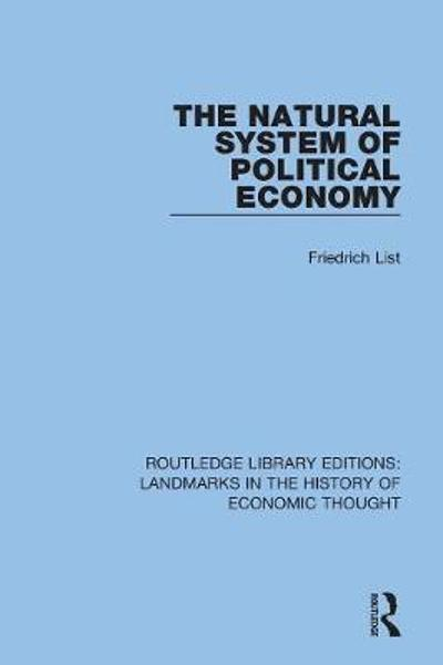 The Natural System of Political Economy - Friedrich List