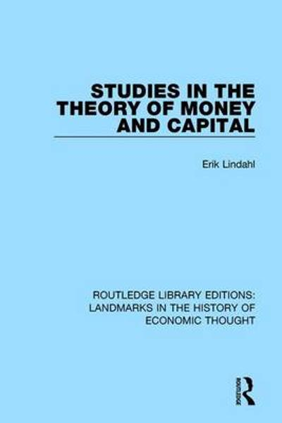 Studies in the Theory of Money and Capital - Erik Lindahl