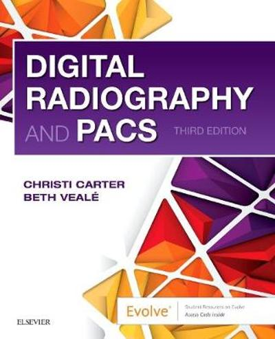 Digital Radiography and PACS - Christi Carter