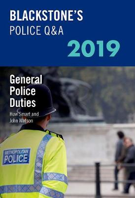 Blackstone's Police Q&A 2019 Volume 4: General Police Duties - John Watson