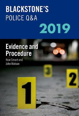 Blackstone's Police Q&A 2019 Volume 2: Evidence and Procedure - John Watson