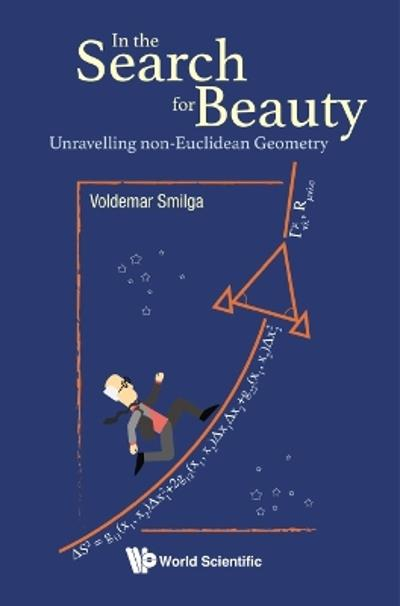 In The Search For Beauty: Unravelling Non-euclidean Geometry - Voldemar Smilga