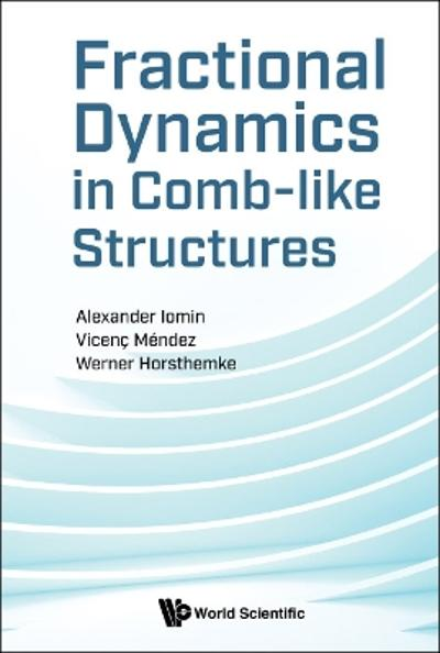 Fractional Dynamics In Comb-like Structures - Alexander Iomin