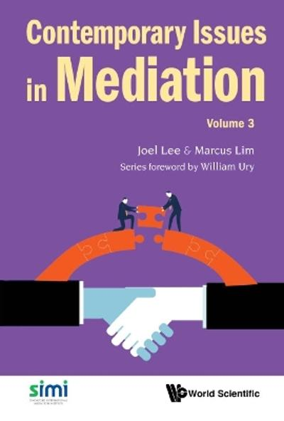 Contemporary Issues In Mediation - Volume 3 - Joel Lee