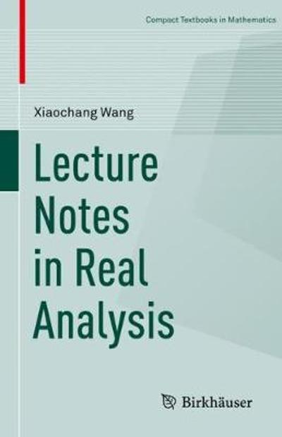 Lecture Notes in Real Analysis - Xiaochang Wang