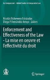 Enforcement and Effectiveness of the Law - La Mise En Oeuvre Et l'Effectivite Du Droit - Nicolas Etcheverry Estrazulas Diego P Fernandez Arroyo